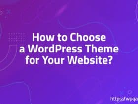How to Choose a WordPress Theme for Your Website?