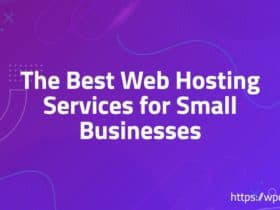 The Best Web Hosting Services for Small Businesses