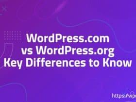 WordPress.com vs WordPress.org Key Differences to Know