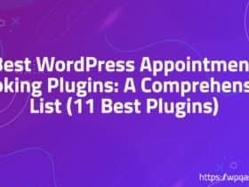 Best WordPress Appointment Booking Plugins: A Comprehensive List (11 Best Plugins)