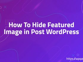 How To Hide Featured Image in Post WordPress