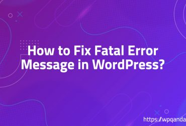 How to Fix Fatal Error Message in WordPress?
